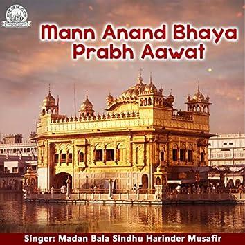 Mann Anand Bhaya Prabh Aawat