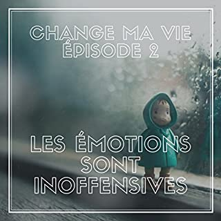 Les émotions sont inoffensives     Change ma vie 2              Written by:                                                                                                                                 Clotilde Dusoulier                               Narrated by:                                                                                                                                 Clotilde Dusoulier                      Length: 12 mins     10 ratings     Overall 4.9