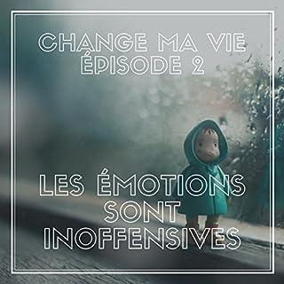 Les émotions sont inoffensives     Change ma vie 2              De :                                                                                                                                 Clotilde Dusoulier                               Lu par :                                                                                                                                 Clotilde Dusoulier                      Durée : 12 min     171 notations     Global 4,9