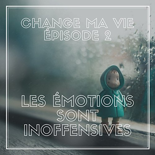 Les émotions sont inoffensives audiobook cover art