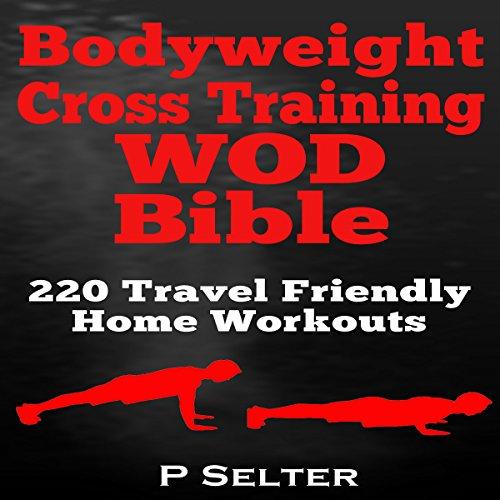 Bodyweight Cross Training WOD Bible audiobook cover art