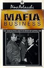 Mafia Business: The Mafia Ethic and the Spirit of Capitalism