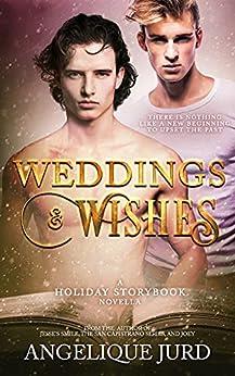 Weddings & Wishes: A Holiday Storybook Novella by [Angelique Jurd, Penny  Tsallos]