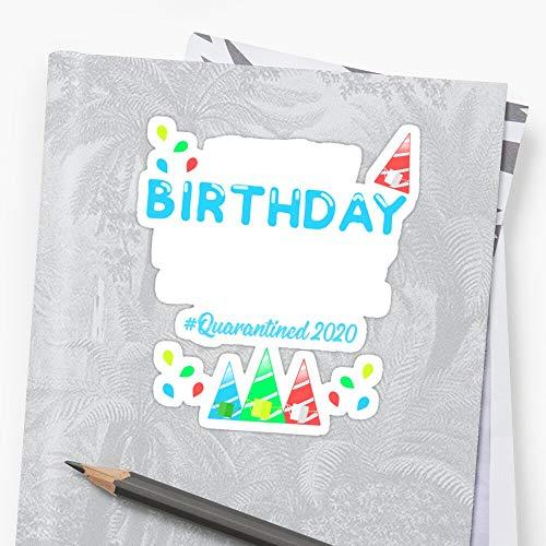 quarantine birthday, yea its my birthday in quarantine Sticker (3 Pcs/Pack) Perfect for Water Bottle, Laptop Phone