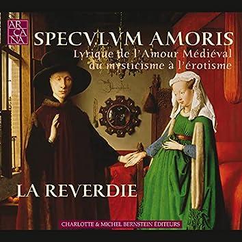 Speculum Amoris: Lyrique de l'amour médiéval, du mysticisme à l'érotisme