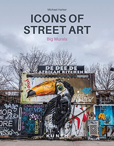 Icons of Street Art: Big Murals (KUNTH Bildband / Nachschlagewerke)