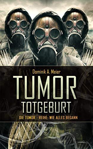 Tumor: Totgeburt (Tumor-Reihe 5)