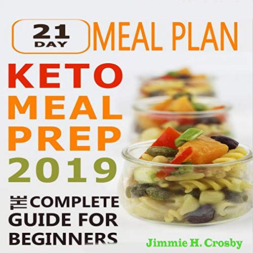 Keto Meal Prep 2019: The Complete Guide for Beginners     21 Days Keto Meal Plan              By:                                                                                                                                 Jimmie H. Crosby                               Narrated by:                                                                                                                                 Rod Elmore                      Length: 1 hr and 14 mins     Not rated yet     Overall 0.0