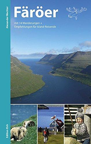 Färöer: Mit 14 Wanderungen und Empfehlungen für Island-Reisende: Mit 14 Wanderungen und Empfehlungen für Island-Transitreisende