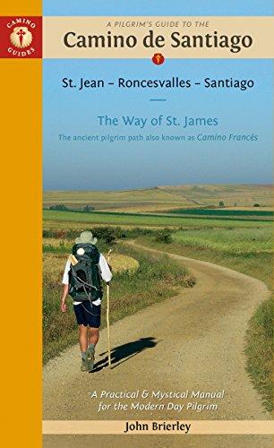 A Pilgrim's Guide to the Camino de Santiago: Camino Francés – St. Jean • Roncesvalles • Santiago (Camino Guides)