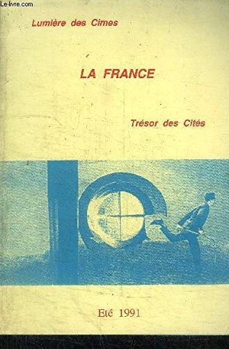 LA FRANCE N°52 - LUMIERE DES CIMES - TRESOR DES CITES - ETE 1991