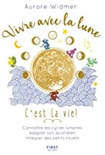 Vivre avec la lune, c'est la vie ! d'Aurore WIDMER