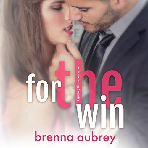 For the Win     Gaming the System, Book 4              By:                                                                                                                                 Brenna Aubrey                               Narrated by:                                                                                                                                 Jason Clarke,                                                                                        Kirsten Leigh                      Length: 13 hrs and 35 mins     16 ratings     Overall 4.9