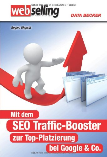 Webselling: Praxisbuch SEO Traffic Booster
