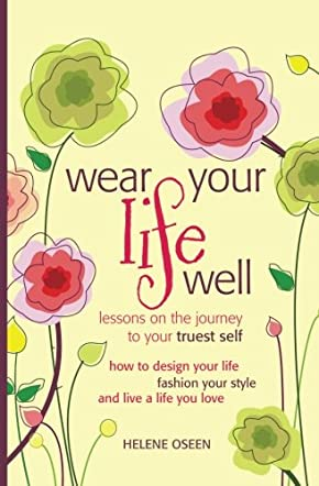 Wear Your Life Well: Lessons on the Journey to your Truest Self