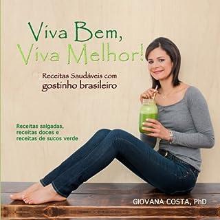 Viva Bem, Viva Melhor!: Receitas saudaveis com gostinho brasileiro (Volume 1)