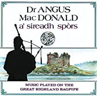 a' sireadh spors (Music Played On the Great Highland Bagpipe) by Dr. Angus McDonald