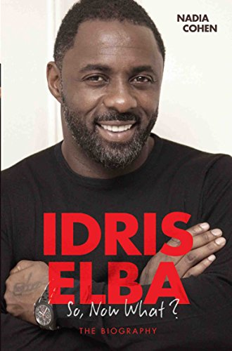 Idris Elba - So, Now What? The Biography (English Edition)