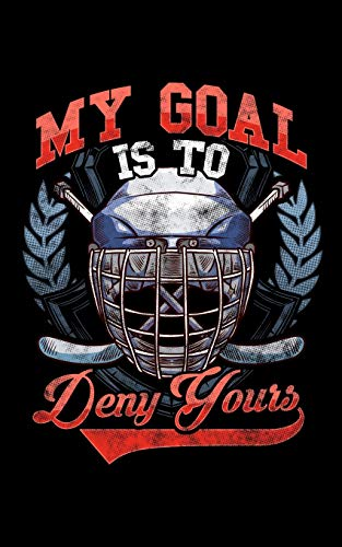 My Goal Is To Deny Yours: My Goal Is To Deny Yours Hockey Defender 2020 Pocket Sized Weekly Planner & Gratitude Journal (53 Pages, 5