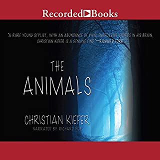 The Animals                   By:                                                                                                                                 Christian Kiefer                               Narrated by:                                                                                                                                 Richard Poe                      Length: 10 hrs and 9 mins     22 ratings     Overall 3.6