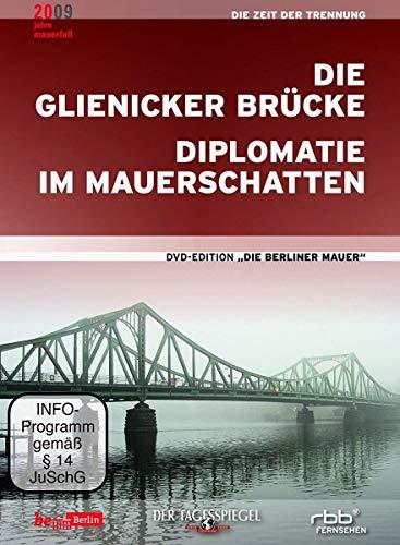 Die Berliner Mauer - Die Glienicker Brücke / Diplomatie im Mauerschatten
