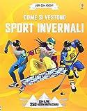 Come si vestono... sport invernali. Con adesivi. Ediz. illustrata...