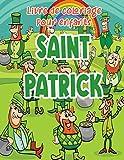 Saint Patrick livre de coloriage pour enfants: 40 pages de coloriage de saint patrick mignonnes et faciles comme cadeau de Saint-Patrick pour les enfants à profiter de cette saison des vacances!