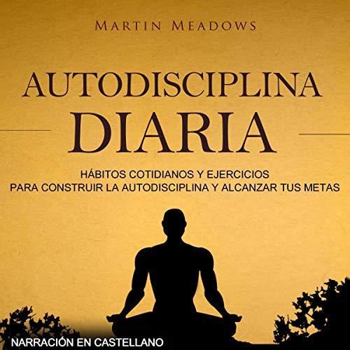 Autodisciplina diaria (Narración en castellano) [Daily Self-Discipline] Titelbild