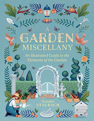 A Garden Miscellany: An Illustrated Guide to the Elements of the Garden