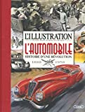 L'illustration : L'automobile Histoire d'une révolution 1895-1950