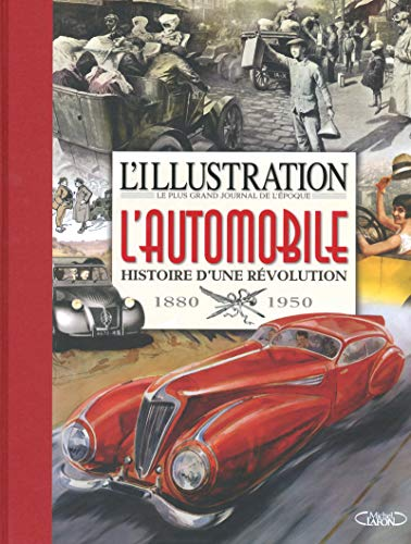 L'illustration : L'automobile Histoire...
