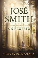 José Smith: La Jornada de Un Profeta