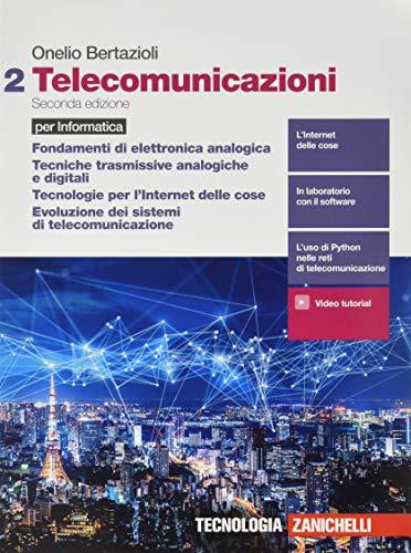 Telecomunicazioni. Per informatica. Per le Scuole superiori. Con e-book. Con espansione online. Fondamenti di elettronica analogica, Tecniche ... dei sistemi di telecomunicazione (Vol. 2)
