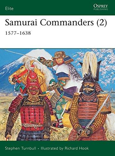 Samurai Commanders (2): 1577–1638 (Elite) (Vol 2)