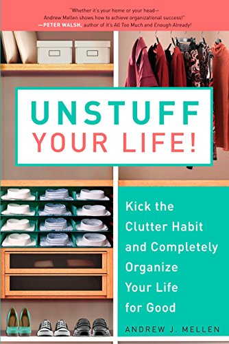 Download Unstuff Your Life!: Kick the Clutter Habit and Completely Organize Your Life for Good 1583333894