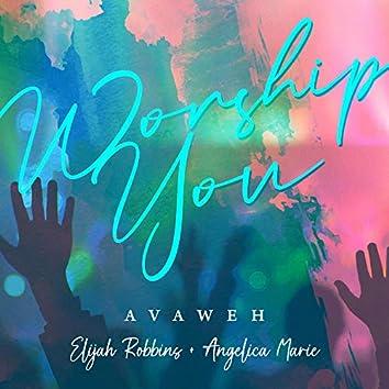 Worship You (feat. Elijah Robbins & Angelica Marie)