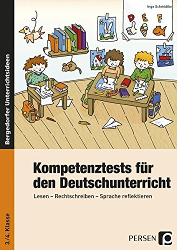 Kompetenztests f. d. Deutschunterricht - 3./4. Kl.: Lesen - Rechtschreiben - Sprache reflektieren (3. und 4. Klasse)