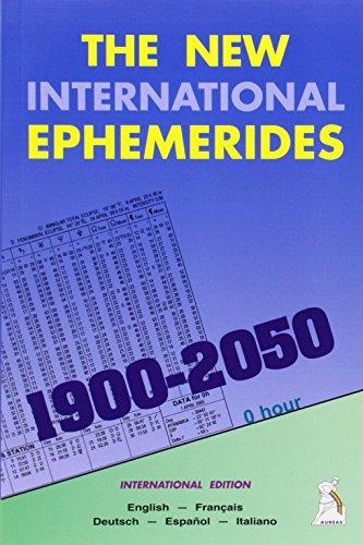 The New International Ephemerides 1900-2050 (en anglais, français, espagnol, italien, allemand)
