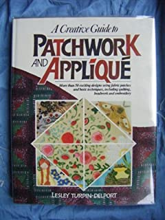 A Creative Guide to Patchwork and Applique