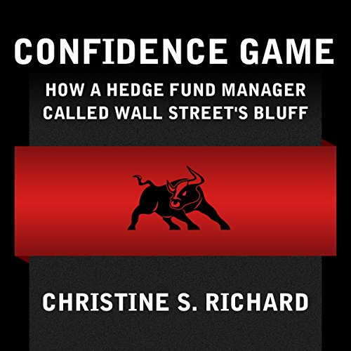 Confidence Game: How Hedge Fund Manager Bill Ackman Called Wall Street's Bluff audiobook cover art
