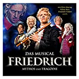 Friedrich: Mythos Und Tragödie - Das Musical