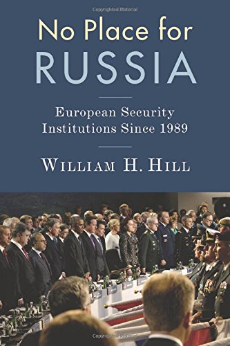No Place for Russia: European Security Institutions Since 1989 (Woodrow Wilson Center)