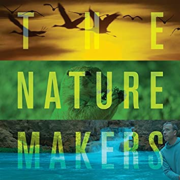The Nature Makers (Original Motion Picture Soundtrack)