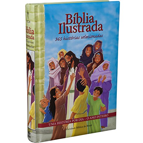 Bíblia Ilustrada – 365 Histórias Selecionadas: Nova Tradução na Linguagem de Hoje (NTLH)