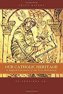 Our Catholic Heritage in English Literature of the First Millenium