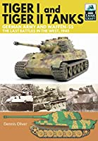 Tiger I and Tiger II Tanks: German Army and Waffen-ss, the Last Battles in the West, 1945 (Tank Craft)