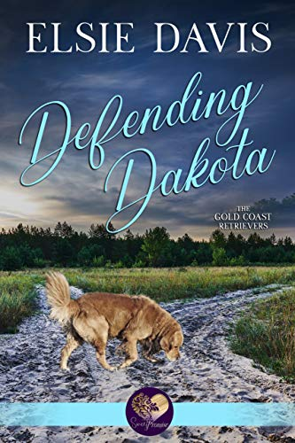 Defending Dakota (The Gold Coast Retrievers Book 13) by [Elsie Davis, Sweet Promise Press]
