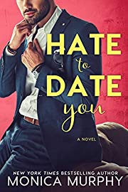 Hate to Date You (Dating Series Book 4)