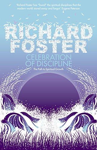 Celebration of Discipline: The Path to Spiritual Growth (English Edition)