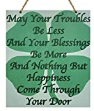 Size and Description: Measures 10 x 12 and includes hemp rope for hanging. Irish Blessing reads, May Your Troubles Be Less and Your Blessings Be More and Nothing But Happiness Come Through the Door. IRISH GIFT IDEA: Show pride for your Irish heritage...
